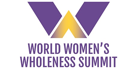 World Women's Wholeness Summit 2022 (3WSummit) tickets