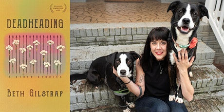 A Conversation with Beth Gilstrap | Deadheading and Other Stories tickets