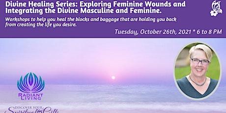 Divine Healing Series: Exploring Feminine Wounds tickets