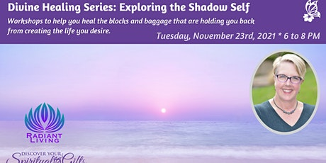 Divine Healing Series: Exploring the Shadow Self tickets