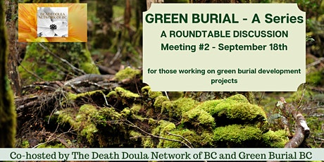 POSTPONED! - GREEN BURIAL -  A Series - Roundtable Discussion - Meeting #2 tickets