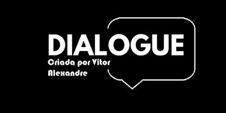 """Reunião Online com Elenco """"Dialogue - T1"""" ingressos"""