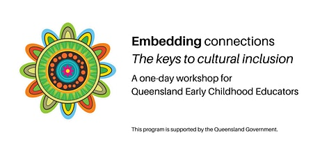 Embedding Connections: Keys to Cultural Inclusion for Queensland ECE tickets