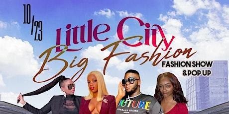 Little City Big Fashion (Fashion Show & Pop Up) tickets
