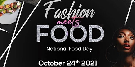 Fashion Meets Food . A celebration of National Food Day on 10.24.21 tickets