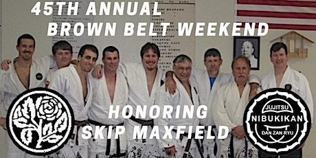 45th Annual Skip Maxfield Brown Belt Weekend tickets