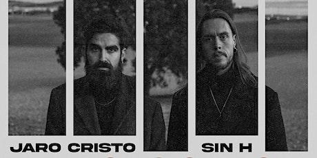 Jaro Cristo & Sin H en Murcia entradas