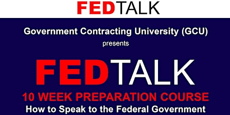 GOVERNMENT CONTRACTING 10-WEEK FEDTALK COURSE tickets