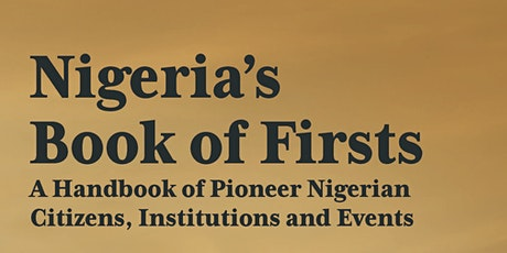 Book launch - Nigeria's Book of Firsts and Nigeriana Quotable Quotes tickets