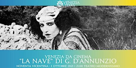 G. D'Annunzio,  La Nave | Proiezione sequenze del film biglietti