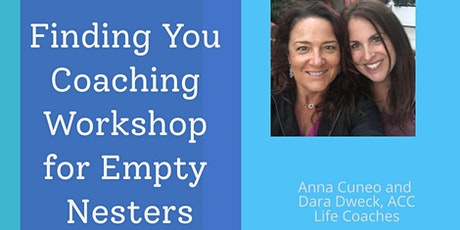 Finding You Coaching Workshop for Empty Nesters tickets