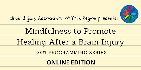Mindfulness for Healing After Brain Injury - 2021 BIAYR Programming Series tickets