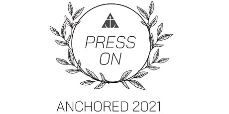 Anchored Conference 2021 - Press On tickets