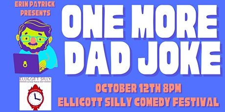 One More Dad Joke Comedy Show (Ellicott City Silly Festival) tickets