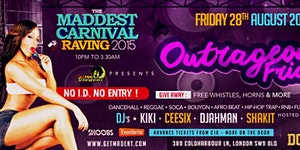 """The Maddest Carnival Raving 2015 """"Outrageous Friday"""""""