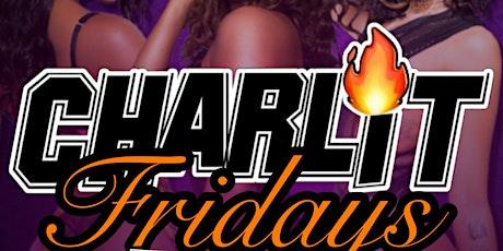 CHARLIT FRIDAYS tickets