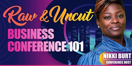 Raw & Uncut Business 101 Conference tickets
