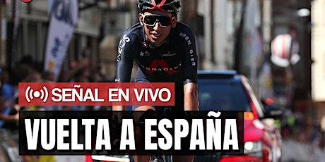 TV/VIVO.-2021 Vuelta a España E.n Viv y E.n Directo ver Partido online entradas