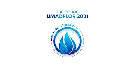 CONFERÊNCIA UMADFLOR 2021 ingressos