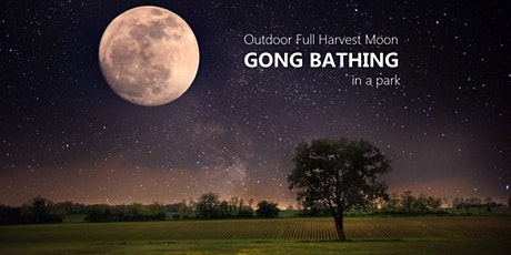 Outdoor Full Harvest Moon GONG BATHING in a park tickets