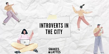 Introverts in the City (in partnership with Snakes & Lattes) tickets