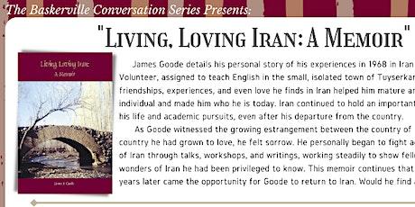 """James Goode Book Talk """"Living, Loving Iran: A Memoir"""" tickets"""