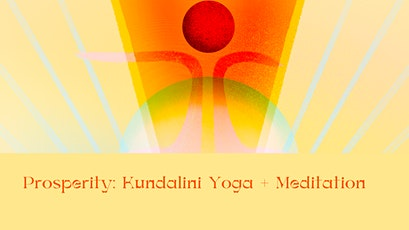 Prosperity: Kundalini Yoga + Meditation tickets
