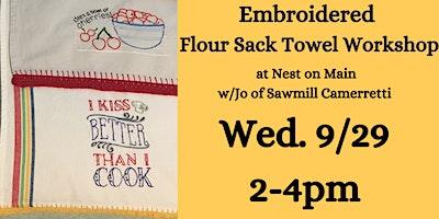 Embroidered Flour Sack Towel Workshop w/Jo of Sawmill Camerretti.