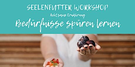 Mindful Eating Workshop: Bedürfnisse spüren lernen Tickets