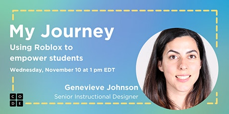 My Journey: Using Roblox to empower students tickets