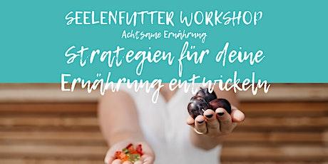 Mindful Eating Workshop: Strategien für deine Ernährung entwickeln Tickets