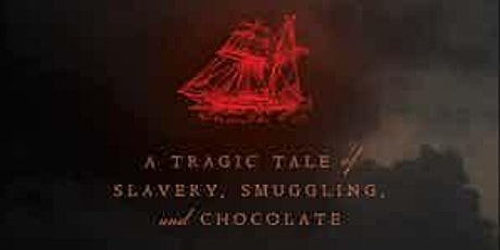 Mutiny On The Rising Sun: A Tale Of Slavery, Smuggling, And Chocolate tickets
