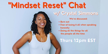"""""""Mindset Reset"""" Chat w/ Crystal Simmons tickets"""