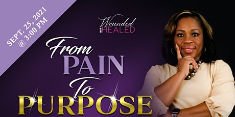 From Pain to Purpose, Living the Purpose-Driven Life tickets