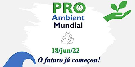 Pro Ambient Mundial - 1ª Edição 2022 ingressos