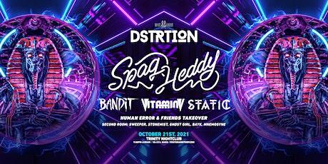 DSTRTION w/ Spag Heddy tickets