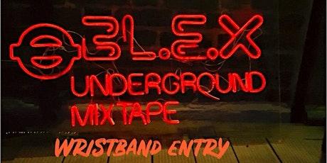 BL.E.X official underground mixtape (pre release gig) tickets