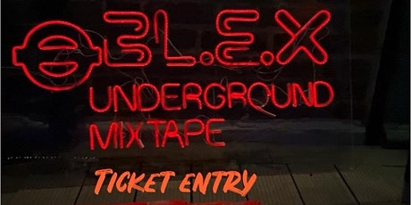 BL.E.X underground mixtape ( pre release gig) tickets