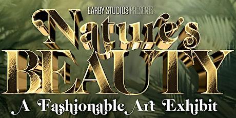 Nature's Beauty: A Fashionable art Exhibit tickets