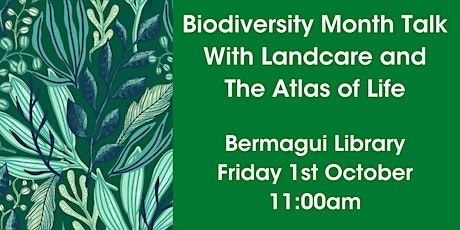 Biodiversity Month Talk - Landcare and The Atlas of Life @ Bermagui Library tickets