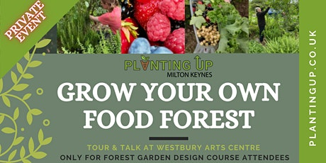 GROW YOUR OWN FOOD FOREST (Private garden tour event for course attendees) tickets