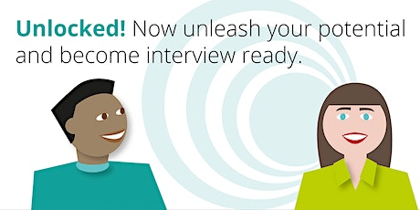 UNLOCKED!  Now unleash your potential and become interview ready. tickets
