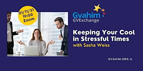 GV Exchange - Keeping Your Cool in Stressful Times with Sasha Weiss tickets