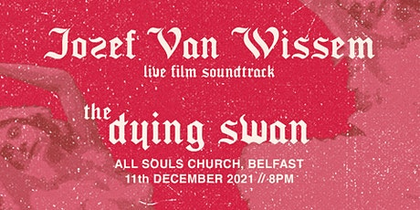 Jozef Van Wissem - 'The Dying Swan' Soundtrack at All Souls, Belfast tickets