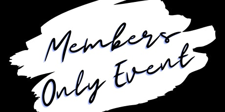 Members Only Event tickets