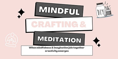 Mindful Crafting  & Meditation Workshop: Reconnect with your inner strength tickets