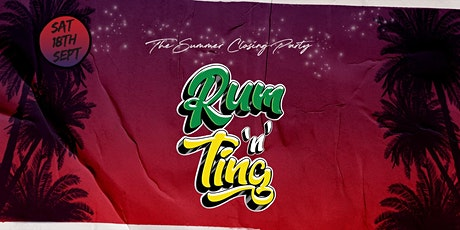Rum n Ting - The Summer Closing Party tickets