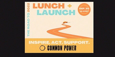 Lunch + Launch: The Road to 2022 tickets