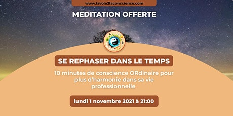MEDITATION MENSUELLE : SE REPHASER DANS LE TEMPS billets