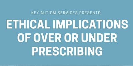 Ethical Implications of Over or Under Prescribing tickets